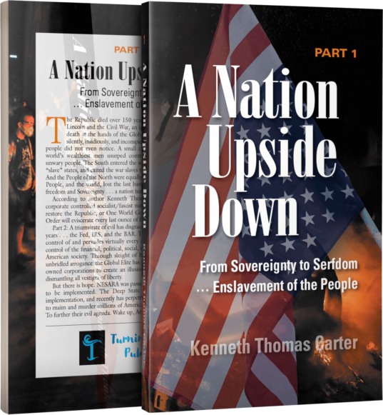 A Nation Upside Down: From Sovereignty to Serfdom . . . Enslavement of the People Part 1